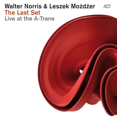 Walter Norris & Leszek Możdżer The Last Set – Live at the A-Trane