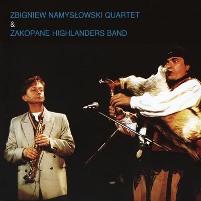 Zbigniew Namysłowski Quartet & Zakopane Highlanders Band